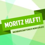 MORITZ HILFT! – Corona-Nachbarschaftshilfe am Moritzplatz in Moritzplatz gegründet